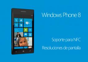 Windows Phone 8 Características Soporte para NFC y Resoluciones de pantalla