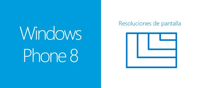 Windows Phone 8 Resoluciones Pantalla