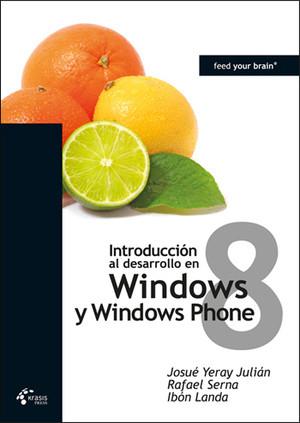Introduccion al desarrollo en Window 8 y Windows Phone 8